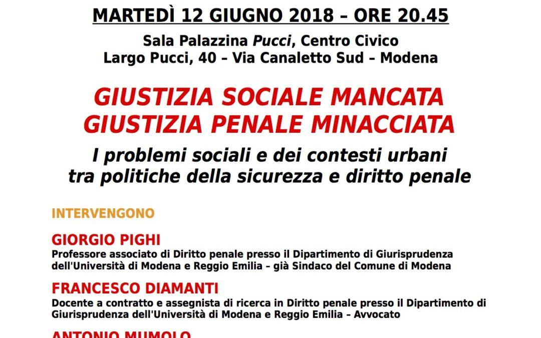 """12.06.18 Modena: """"Giustizia sociale mancata, giustizia penale minacciata"""""""